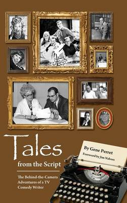 Picture of Tales from the Script - The Behind-The-Camera Adventures of a TV Comedy Writer (Hardback)