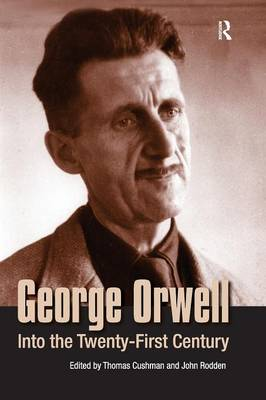 Picture of George Orwell: Into the Twenty-First Century