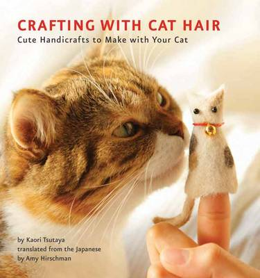 Picture of Crafting with Cat Hair: Cute Handicrafts to Make with Your Cat