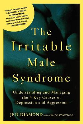 Picture of The Irritable Male Syndrome: Understanding and Managing the 4 Key Causes of Depression and Aggression