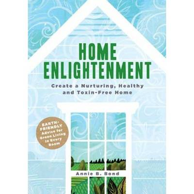 Picture of Home Enlightenment: Create a Nurturing, Healthy and Toxin-Free Home
