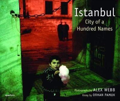 Picture of Alex Webb: Istanbul: City of a Hundred Names