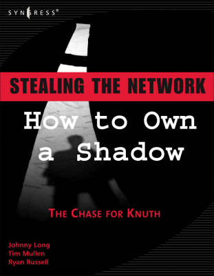 Picture of Stealing the Network: How to Own a Shadow