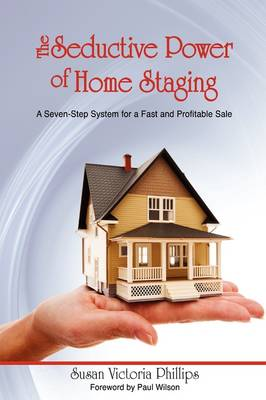 Picture of The Seductive Power of Home Staging: A Seven-Step System for a Fast and Profitable Sale