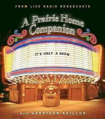 Picture of It's Only a Show: A Prairie Home Companion
