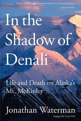 Picture of In the Shadow of Denali: Life and Death on Alaska's Mt. McKinley