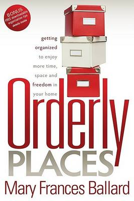 Picture of Orderly Places: Getting Organized to Enjoy More Time, Space and Freedom in Your Home