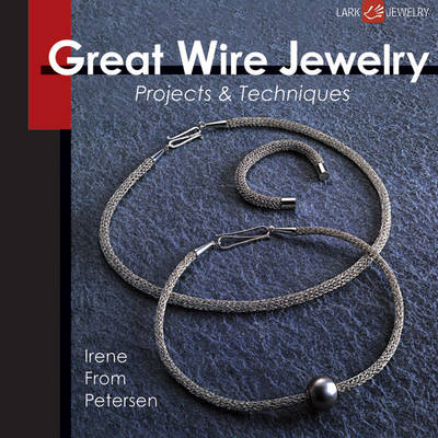 Picture of Great Wire Jewelry: Projects & Techniques