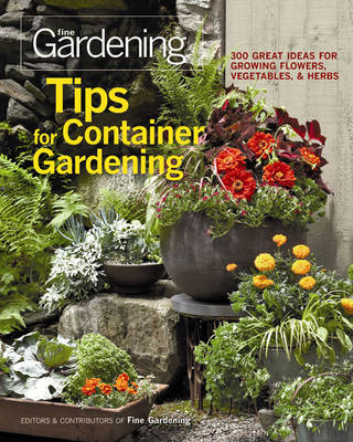 Picture of Tips for Container Gardening: 300 Great Ideas for Growing Flowers, Vegetables, & Herbs