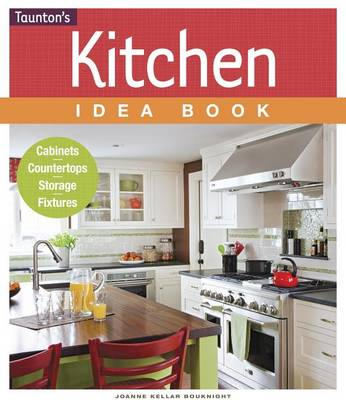 Picture of Kitchen Idea Book: Cabinets, Countertops, Storage, Fixtures