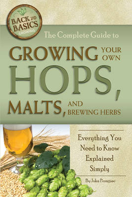 Picture of Complete Guide to Growing Your Own Hops, Malts, and Brewing Herbs: Everything You Need to Know Explained Simply