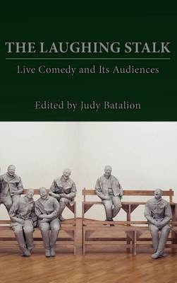 Picture of The Laughing Stalk: Live Comedy and Its Audiences