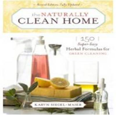 Picture of The Naturally Clean Home: 150 Super Easy Herbal Formulas for Green Cleaning