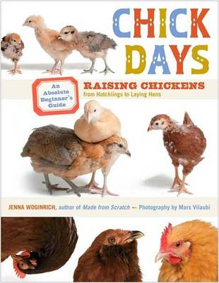 Picture of Chick Days: Raising Chickens from Hatchlings to Laying Hens