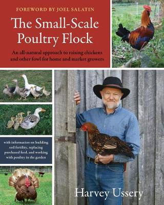 Picture of The Small-Scale Poultry Flock: An All-Natural Approach to Raising Chickens and Other Fowl for Home and Market Growers