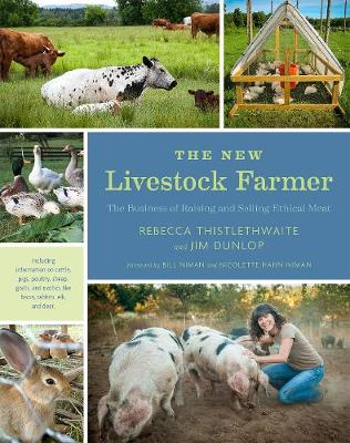 Picture of The New Livestock Farmer: The Business of Raising and Selling Ethical Meat
