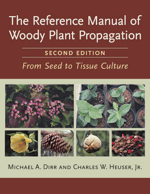 Picture of Reference Manual of Woody Plant Propagation: From Seed to Tissue Culture