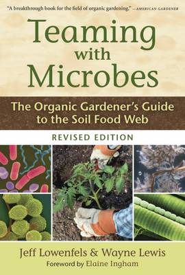 Picture of Teaming with Microbes: The Organic Gardener's Guide to the Soil Food Web