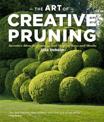 Picture of The Art of Creative Pruning: Inventive Ideas for Training and Shaping Trees and Shrubs