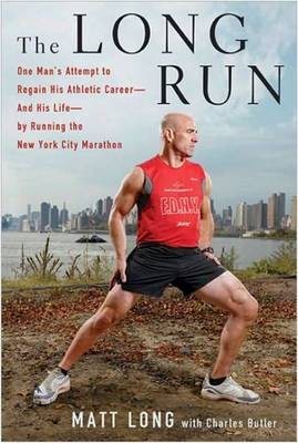 Picture of The Long Run: One Man's Attempt to Regain His Athletic Career- and His Life-by Running the New York City Marathon