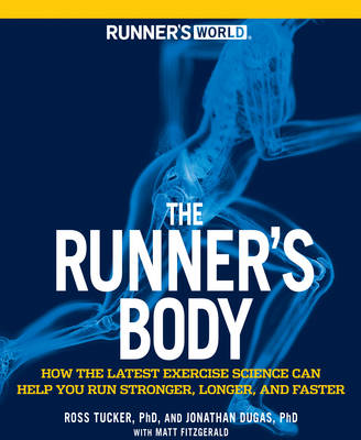 Picture of The Runner's Body: How the Latest Exercise Science Can Help You Run Stronger, Longer, and Faster