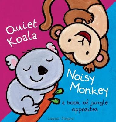 Picture of Quiet Koala, Noisy Monkey: A Book of Jungle Opposites