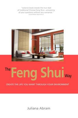 Picture of The Feng Shui Way - Creating the Life You Want Through Your Environment