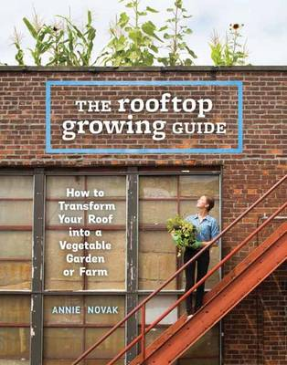 Picture of Rooftop Growing Guide: How to Transform Your Roof into a Vegetable Garden or Farm