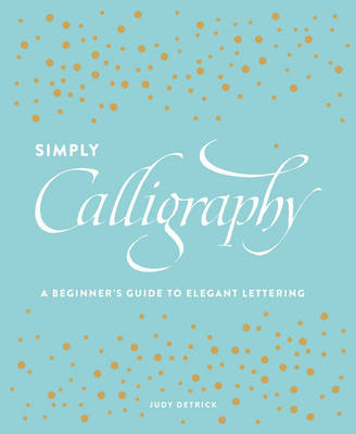 Picture of Simply Calligraphy: A Beginner's Guide Top Elegant Lettering