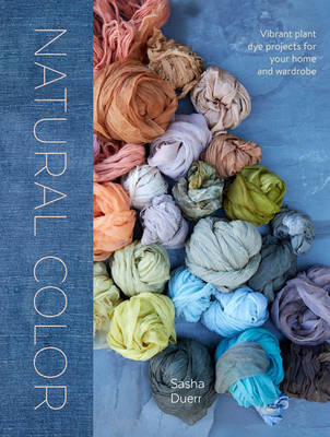 Picture of Natural Color: Vibrant Plant Dye Projects for Your Home and Wardrobe