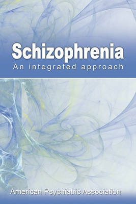Picture of Schizophrenia: An Integrated Approach