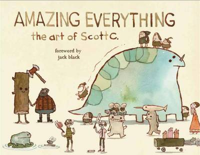 Picture of Amazing Everything: The Art of Scott C.