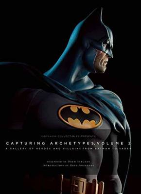 Picture of Capturing Archetypes, Volume 2: A Gallery of Heroes and Villains from Batman to Vader: Volume 2