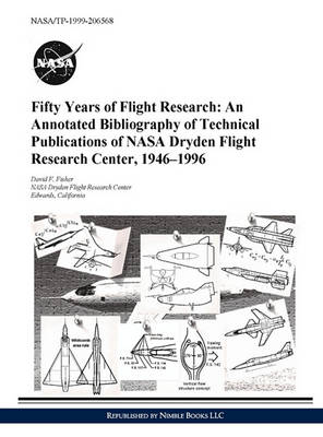 Picture of Fifty Years of Flight Research: An Annotated Bibliography of Technical Publications of NASA Dryden Flight Research Center, 1946-1996