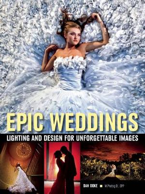 Picture of Epic Weddings: Lighting and Design for Unforgettable Images