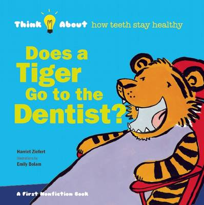 Picture of Does a Tiger Go to the Dentist?: Think About ... How Teeth Stay Healthy