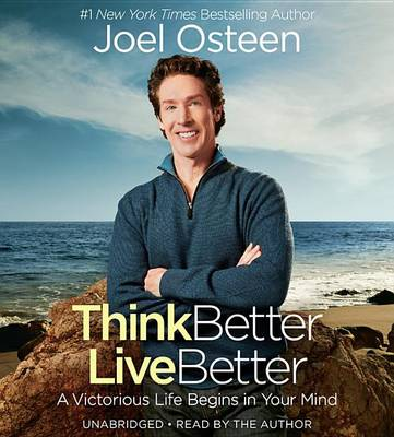Picture of Think Better, Live Better: A Victorious Life Begins in Your Mind