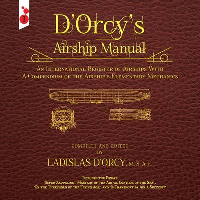 Picture of D'Orcy's Airship Manual: An International Register of Airships with a Compendium of the Airship's Elementary Mechanics