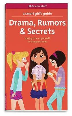 Picture of A Smart Girl's Guide: Drama, Rumors & Secrets  : Staying True to Yourself in Changing Times