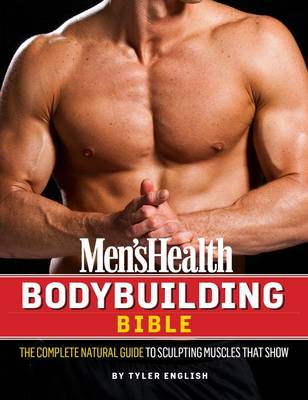 Picture of The Men's Health Bodybuilding Bible: The Complete Natural Guide to Sculpting Muscles That Show