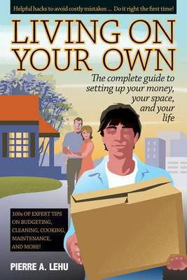 Picture of Living on Your Own: The Complete Guide to Setting Up Your Money, Your Space and Your Life