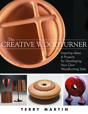 Picture of The Creative Woodturner: Inspiring Ideas and Projects for Developing Your Own Woodturning Style
