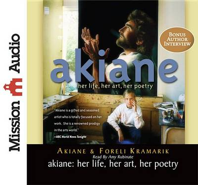Picture of Akiane: Her Life, Her Art, Her Poetry