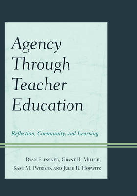 Picture of Agency Through Teacher Education: Reflection, Community, and Learning