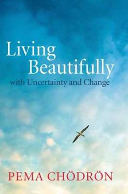Picture of Living Beautifully: With Uncertainty and Change
