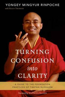 Picture of Turning Confusion into Clarity: A Guide to the Foundation Practices of Tibetan Buddhism
