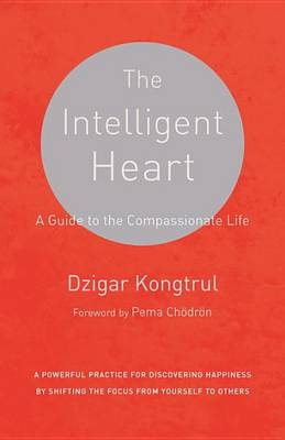 Picture of The Intelligent Heart: A Guide to the Compassionate Life