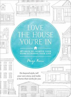 Picture of Love the House You're in: 40 Ways to Improve Your Home and Change Your Life