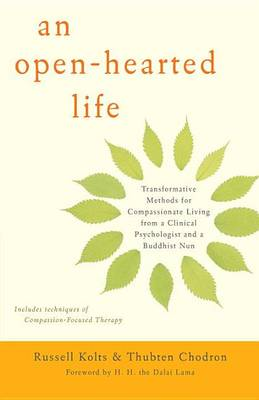 Picture of An Open-Hearted Life: Transformative Methods for Compassionate Living from a Clinical Psychologist and a Buddhist Nun