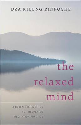 Picture of The Relaxed Mind: A Seven-Step Method for Deepening Meditation Practice